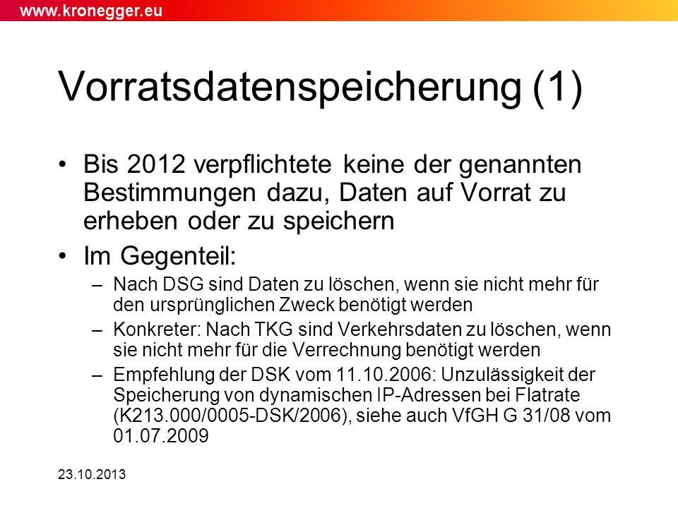 23.10.2013 Vorratsdatenspeicherung (1) Bis 2012 verpflichtete keine der genannten Bestimmungen dazu, Daten auf Vorrat zu erheben oder zu speichern Im