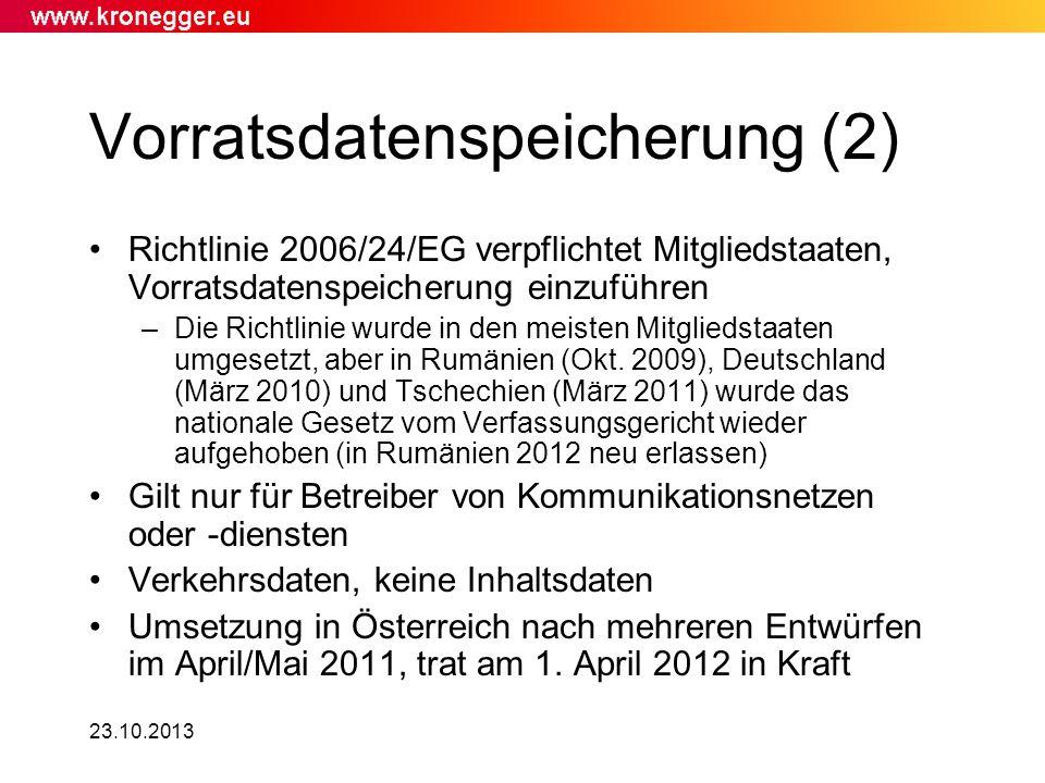 Vorratsdatenspeicherung (2) Richtlinie 2006/24/EG verpflichtet Mitgliedstaaten, Vorratsdatenspeicherung einzuführen –Die Richtlinie wurde in den meist