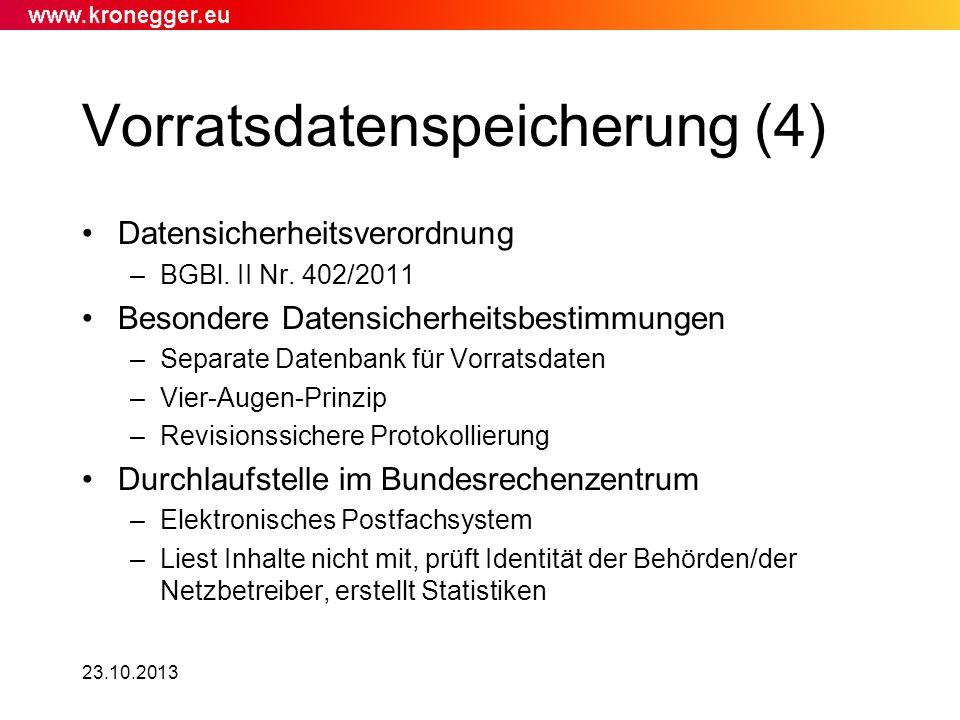 23.10.2013 Vorratsdatenspeicherung (4) Datensicherheitsverordnung –BGBl. II Nr. 402/2011 Besondere Datensicherheitsbestimmungen –Separate Datenbank fü