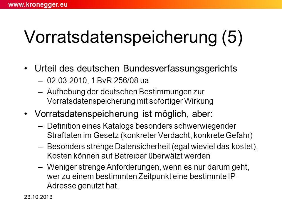 23.10.2013 Vorratsdatenspeicherung (5) Urteil des deutschen Bundesverfassungsgerichts –02.03.2010, 1 BvR 256/08 ua –Aufhebung der deutschen Bestimmung