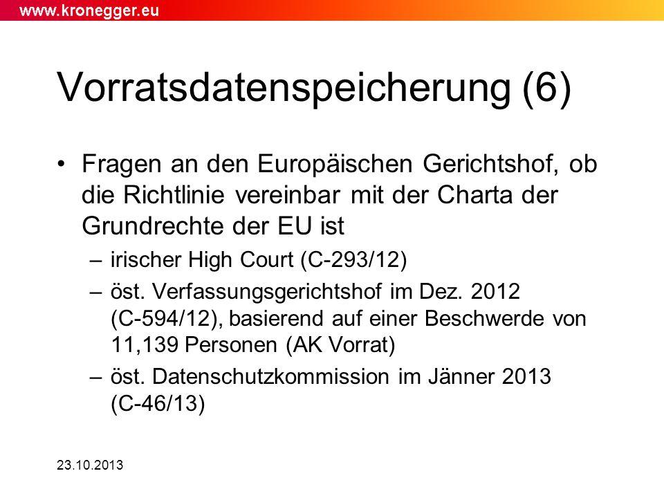 23.10.2013 Vorratsdatenspeicherung (6) Fragen an den Europäischen Gerichtshof, ob die Richtlinie vereinbar mit der Charta der Grundrechte der EU ist –