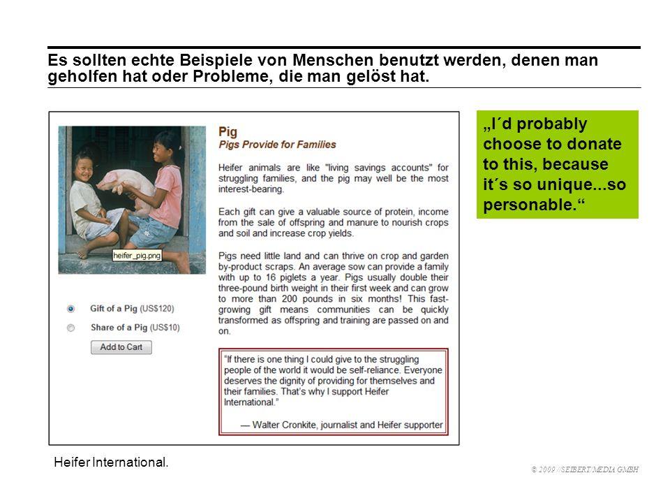 © 2009 //SEIBERT/MEDIA GMBH Es sollten echte Beispiele von Menschen benutzt werden, denen man geholfen hat oder Probleme, die man gelöst hat.