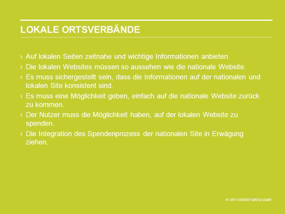 © 2009 //SEIBERT/MEDIA GMBH LOKALE ORTSVERBÄNDE Auf lokalen Seiten zeitnahe und wichtige Informationen anbieten.