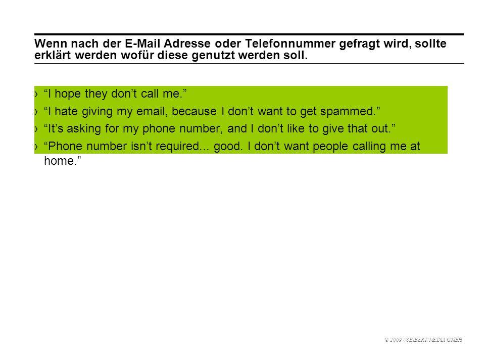 Wenn nach der E-Mail Adresse oder Telefonnummer gefragt wird, sollte erklärt werden wofür diese genutzt werden soll.