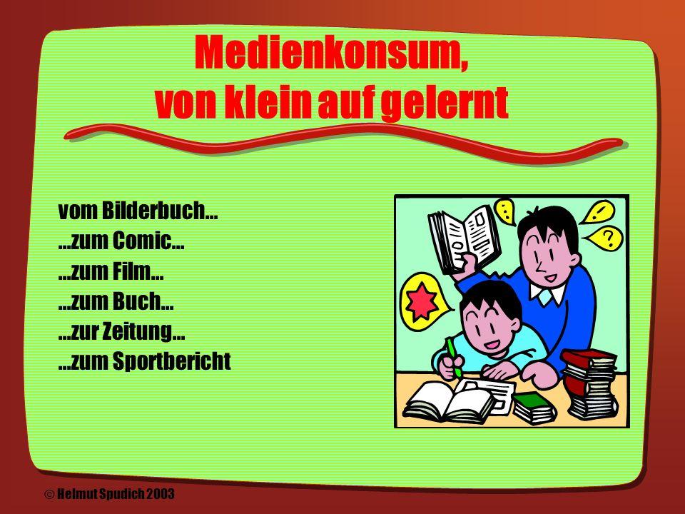 Medienevolution Zeitungen: 300 Bücher: 1800 Jahre Radio/Film/Foto: 100+ TV: 50 WWW: 10 © Helmut Spudich 2003