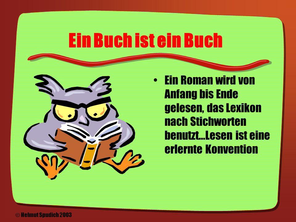 Medienkonsum, von klein auf gelernt vom Bilderbuch......zum Comic......zum Film......zum Buch......zur Zeitung......zum Sportbericht © Helmut Spudich 2003