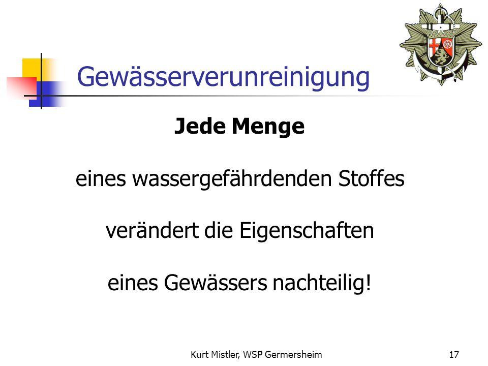Kurt Mistler, WSP Germersheim16 Gewässerverunreinigung