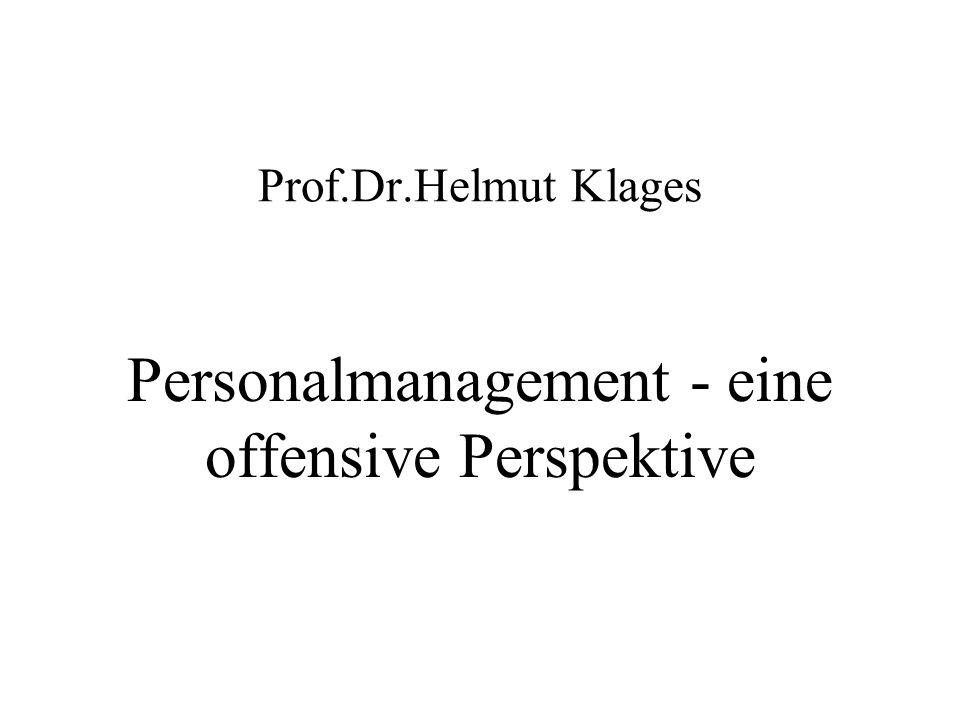 Prof.Dr.Helmut Klages Personalmanagement - eine offensive Perspektive