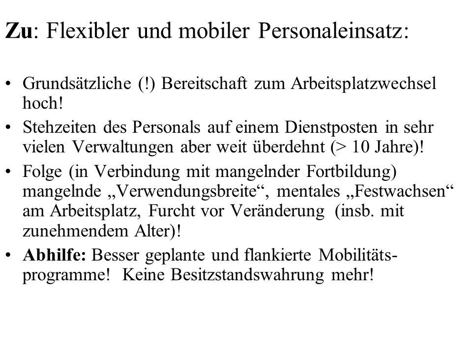 Zu: Flexibler und mobiler Personaleinsatz: Grundsätzliche (!) Bereitschaft zum Arbeitsplatzwechsel hoch.