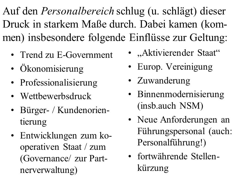 Sonstige Ma- nagement- funktionen (insb. Orga- nisationsent- wicklung ) Personal- manage- ment