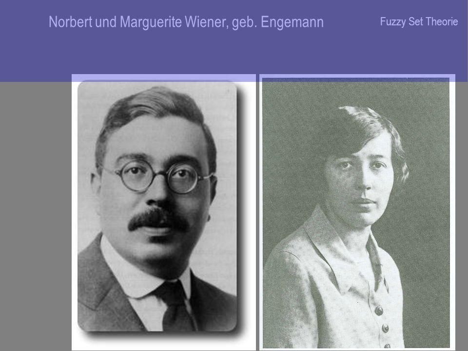 Norbert und Marguerite Wiener, geb. Engemann Fuzzy Set Theorie