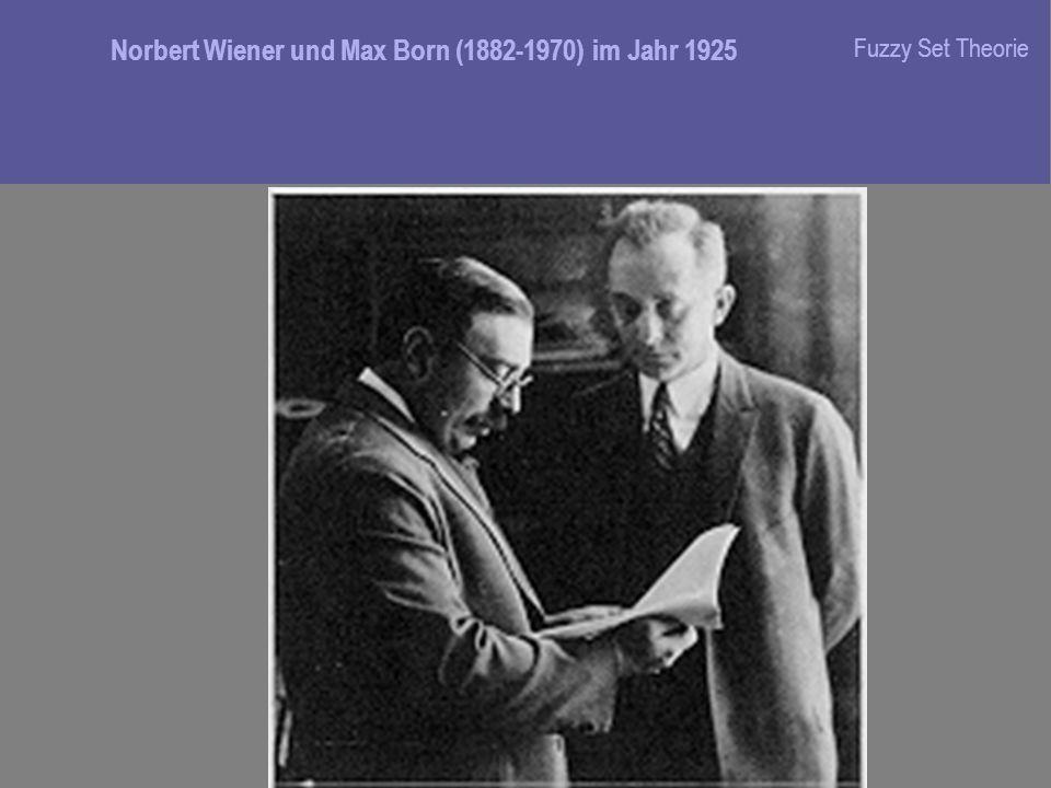 Norbert Wiener und Max Born (1882-1970) im Jahr 1925 Fuzzy Set Theorie