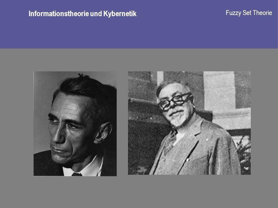 Informationstheorie und Kybernetik Fuzzy Set Theorie