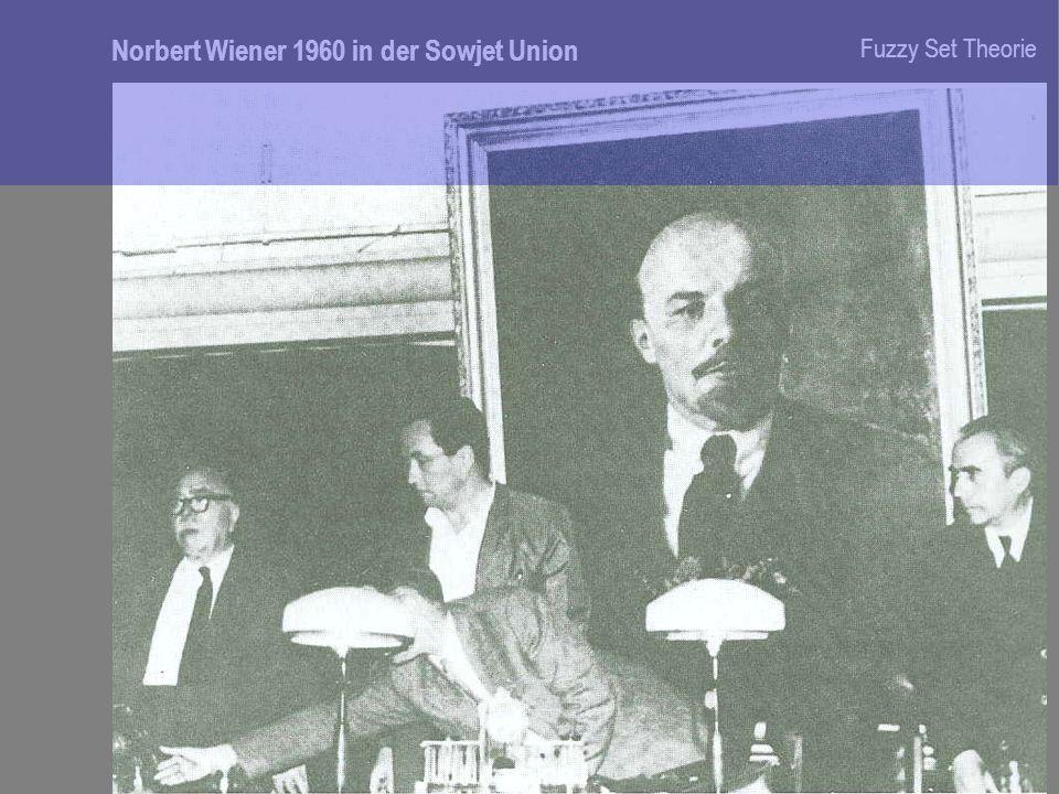 Fuzzy Set Theorie Norbert Wiener 1960 in der Sowjet Union