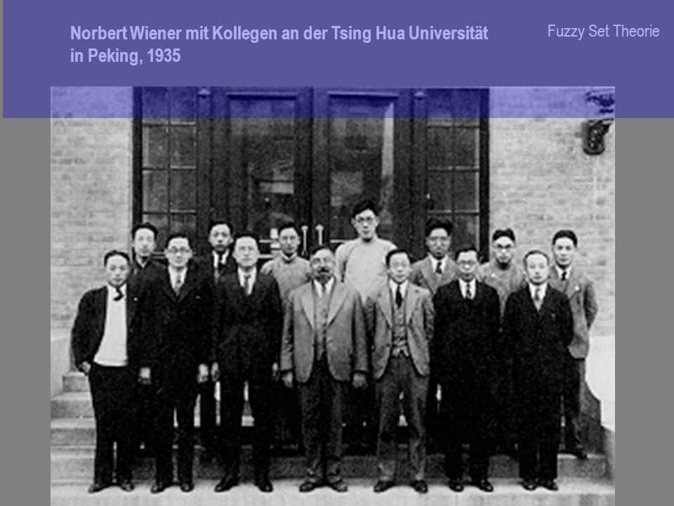 Fuzzy Set Theorie Norbert Wiener mit Kollegen an der Tsing Hua Universität in Peking, 1935