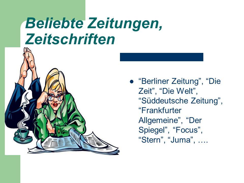 Beliebte Zeitungen, Zeitschriften Berliner Zeitung, Die Zeit, Die Welt, Süddeutsche Zeitung, Frankfurter Allgemeine, Der Spiegel, Focus, Stern, Juma,