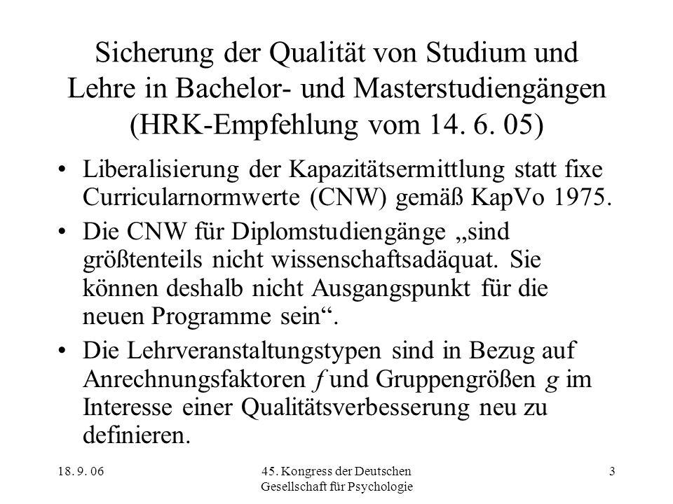 18. 9. 0645. Kongress der Deutschen Gesellschaft für Psychologie 3 Sicherung der Qualität von Studium und Lehre in Bachelor- und Masterstudiengängen (