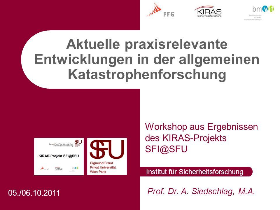 Institut für Sicherheitsforschung Prof. Dr. A. Siedschlag, M.A. 05./06.10.2011 Aktuelle praxisrelevante Entwicklungen in der allgemeinen Katastrophenf