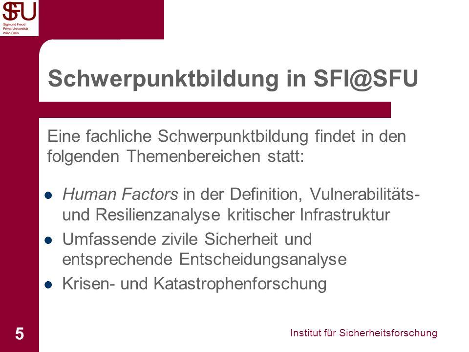 Institut für Sicherheitsforschung 5 Schwerpunktbildung in SFI@SFU Human Factors in der Definition, Vulnerabilitäts- und Resilienzanalyse kritischer In