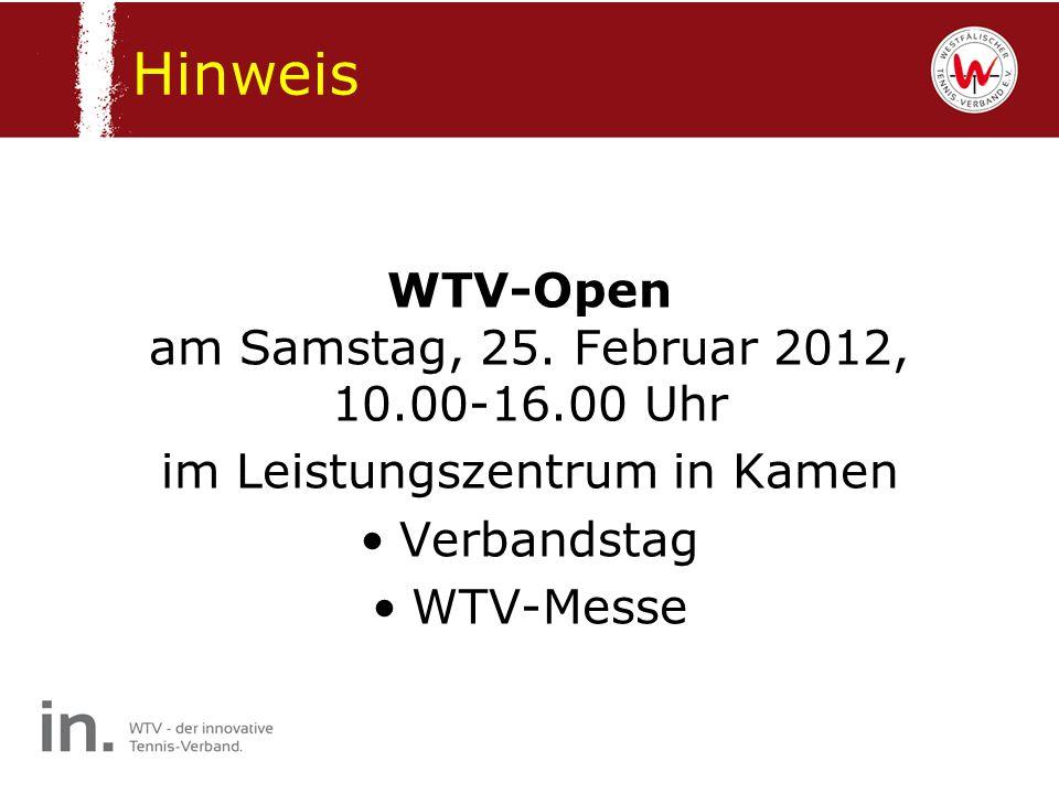 Hinweis WTV-Open am Samstag, 25. Februar 2012, 10.00-16.00 Uhr im Leistungszentrum in Kamen Verbandstag WTV-Messe