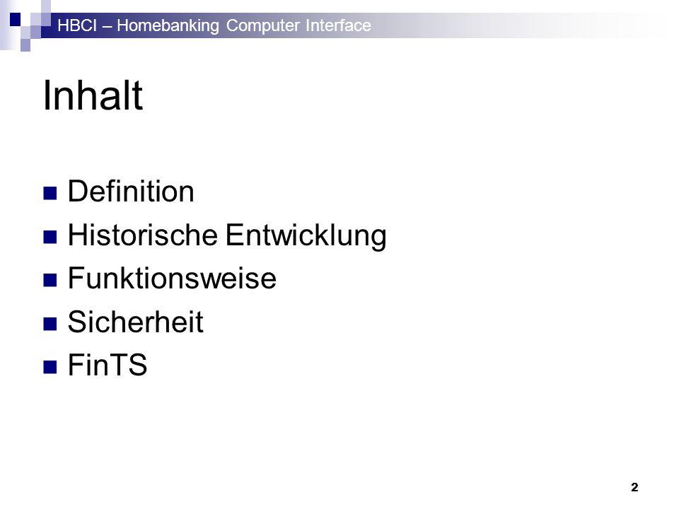 HBCI – Homebanking Computer Interface 23 Sicherheit Hashing Was ist Hashing.