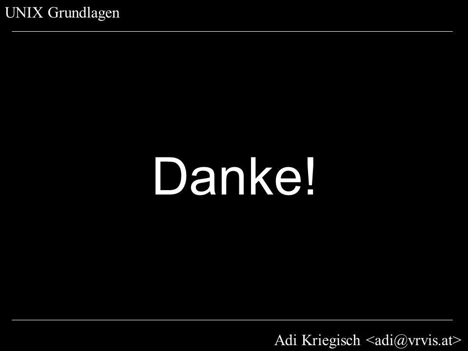 Adi Kriegisch UNIX Grundlagen Danke!