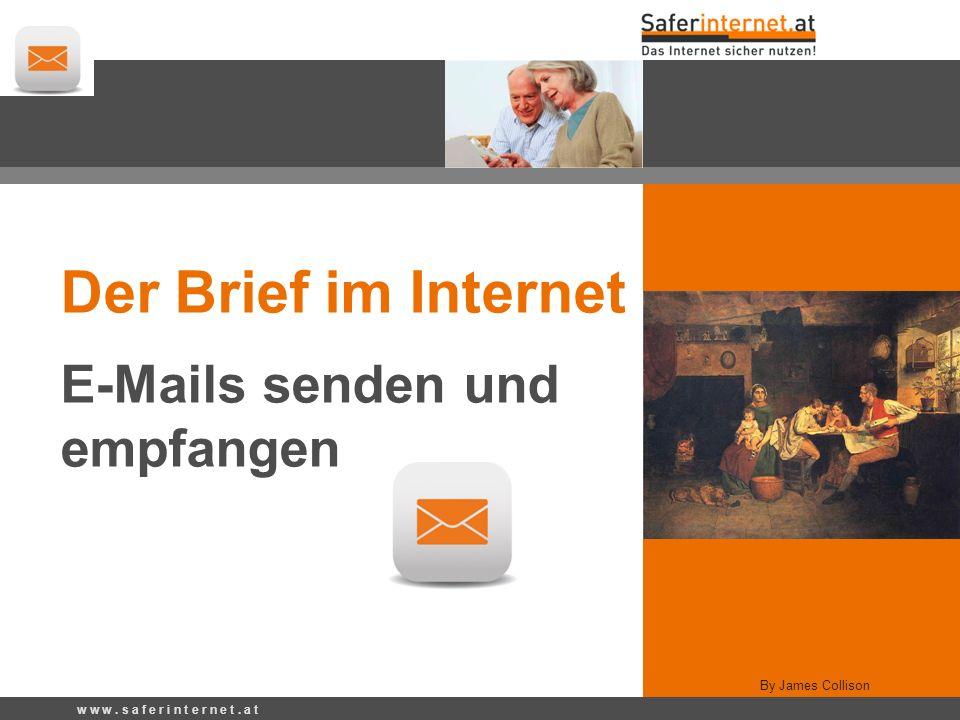 By James Collison Der Brief im Internet E-Mails senden und empfangen w w w.