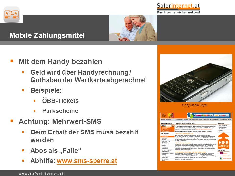 Mobile Zahlungsmittel Mit dem Handy bezahlen Geld wird über Handyrechnung / Guthaben der Wertkarte abgerechnet Beispiele: ÖBB-Tickets Parkscheine Acht