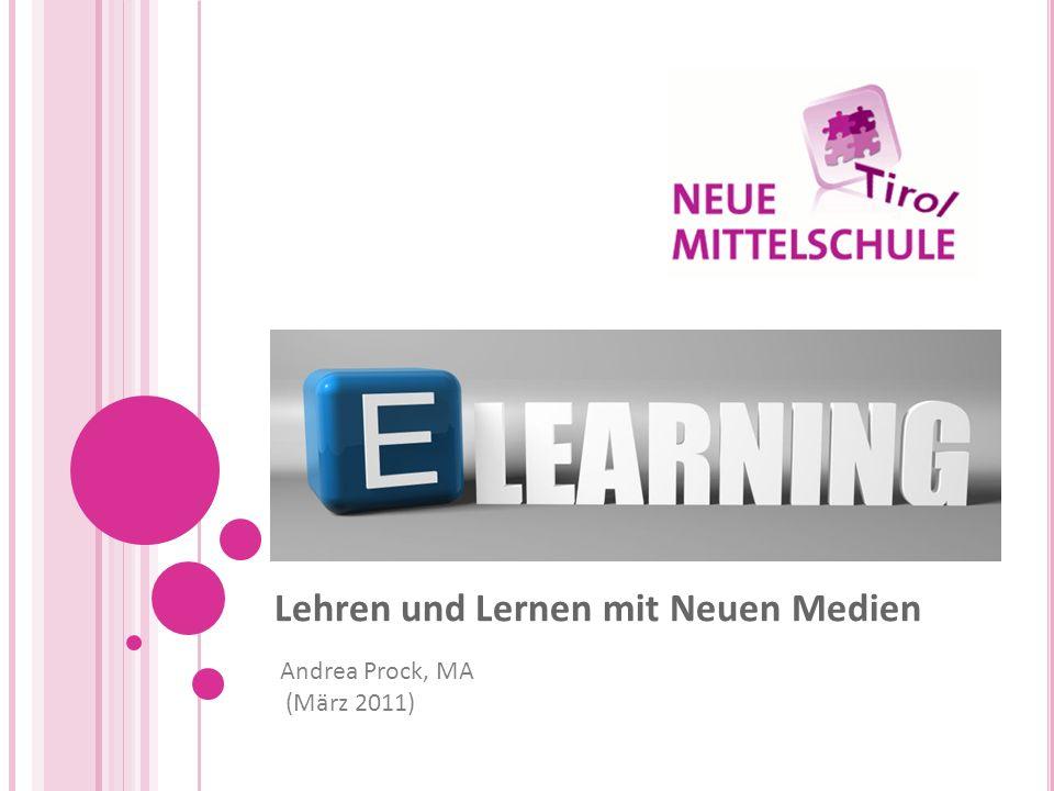 Lehren und Lernen mit Neuen Medien Andrea Prock, MA (März 2011)