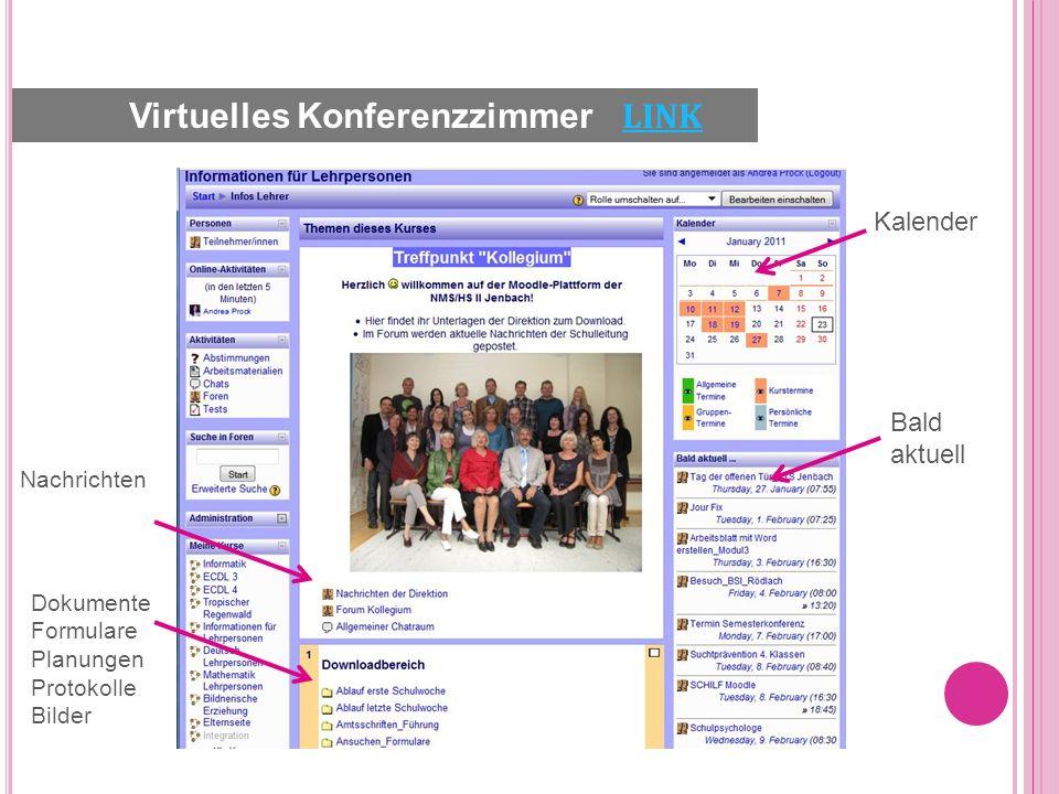 Kalender Bald aktuell Nachrichten Dokumente Formulare Planungen Protokolle Bilder Virtuelles Konferenzzimmer LINK LINK