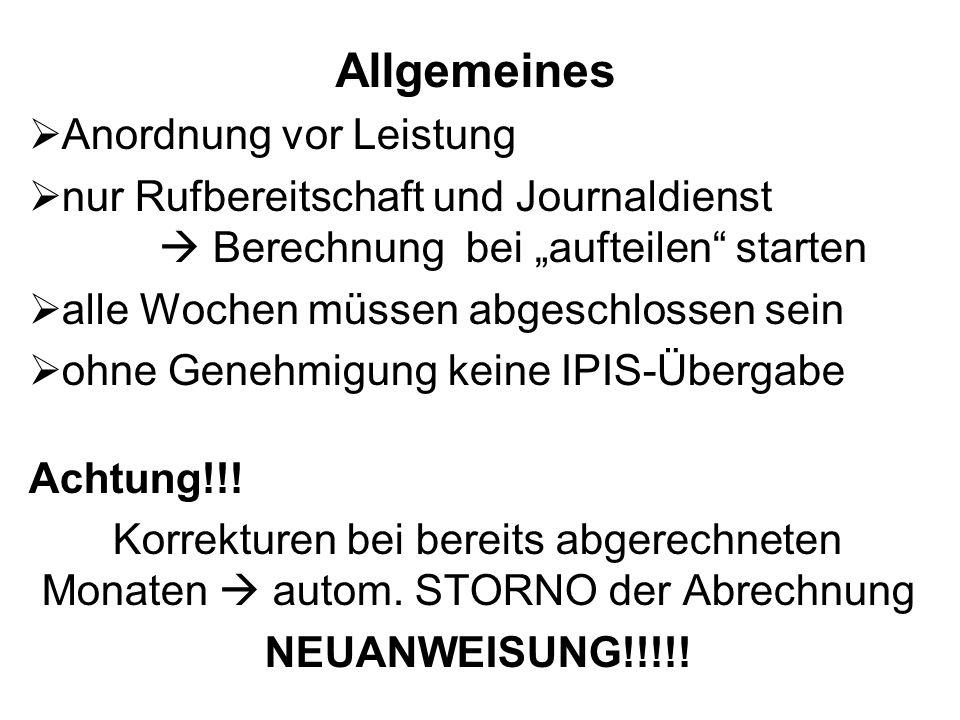 Anordnung vor Leistung nur Rufbereitschaft und Journaldienst Berechnung bei aufteilen starten alle Wochen müssen abgeschlossen sein ohne Genehmigung keine IPIS-Übergabe Achtung!!.