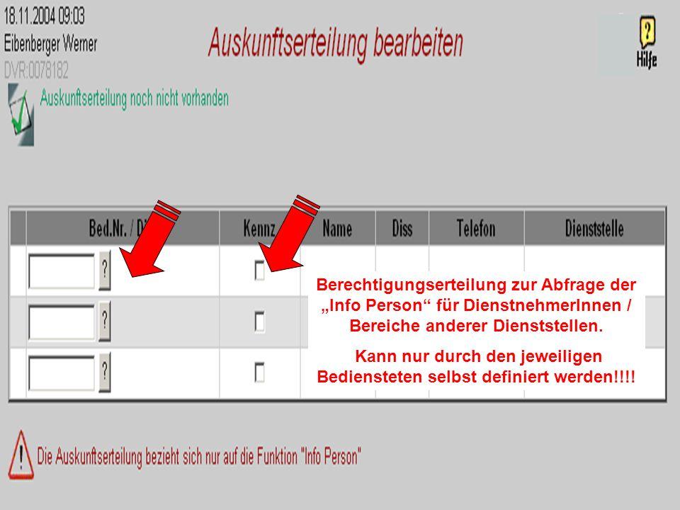 Berechtigungserteilung zur Abfrage der Info Person für DienstnehmerInnen / Bereiche anderer Dienststellen. Kann nur durch den jeweiligen Bediensteten