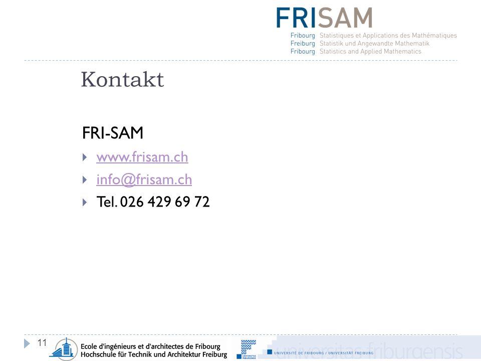 Kontakt 11 FRI-SAM www.frisam.ch info@frisam.ch Tel. 026 429 69 72