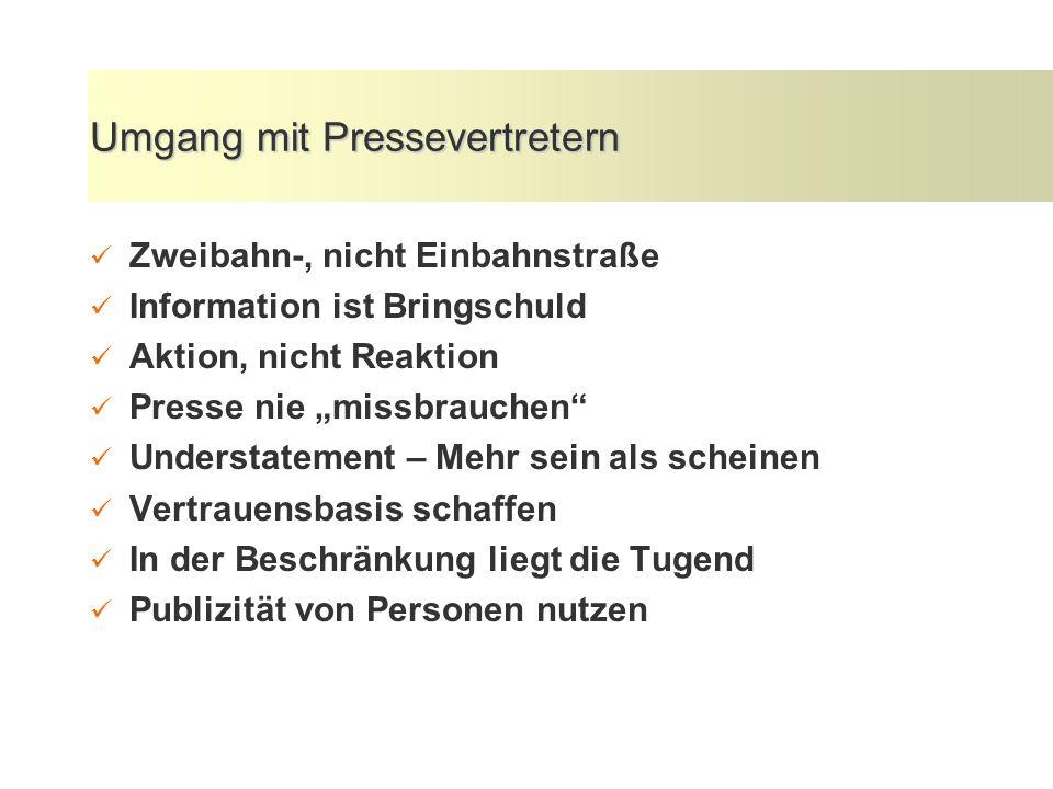 Was die Medien interessiert (siehe auch Relevanz von Pressemeldungen 3.1) Gibt es einen Anlass.