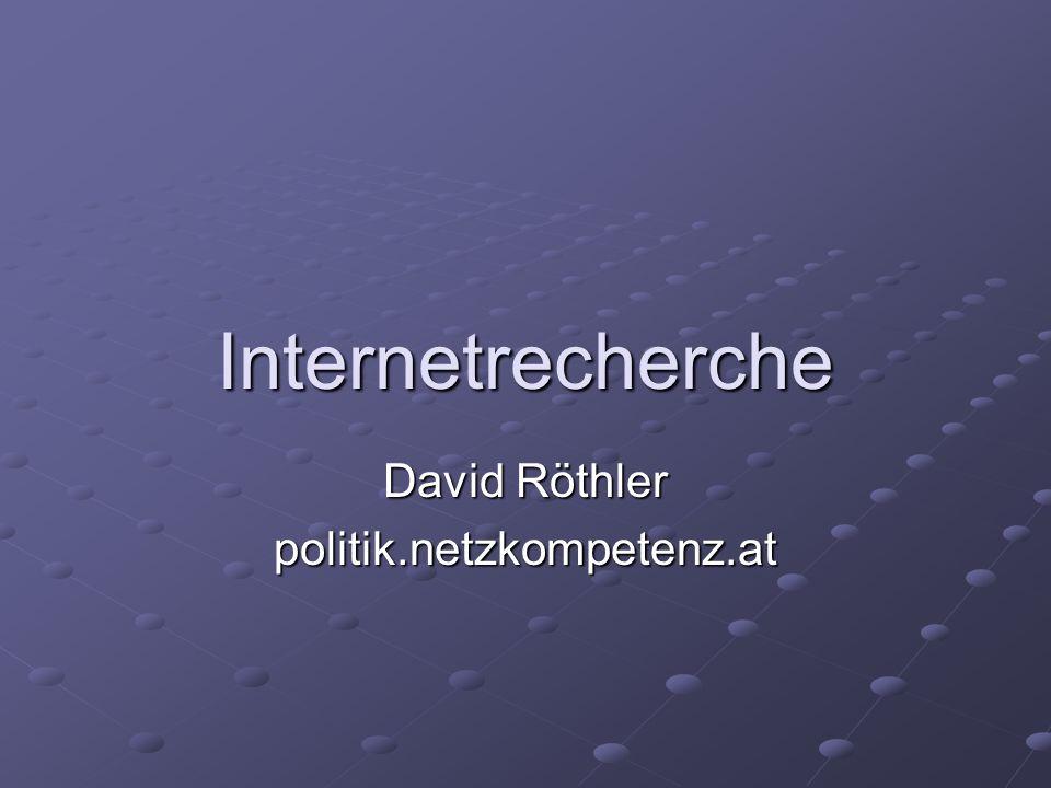 Internetrecherche David Röthler politik.netzkompetenz.at