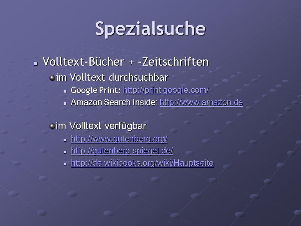 Spezialsuche Volltext-Bücher + -Zeitschriften Volltext-Bücher + -Zeitschriften im Volltext durchsuchbar Google Print: http://print.google.com/ Google