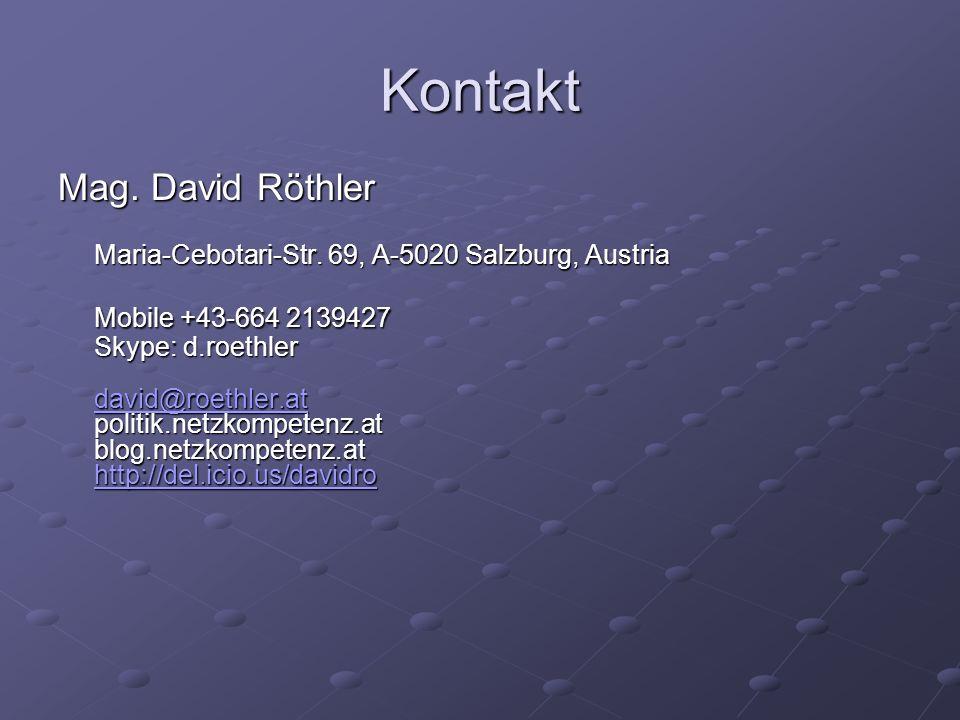 Kontakt Mag. David Röthler Maria-Cebotari-Str. 69, A-5020 Salzburg, Austria Mobile +43-664 2139427 Skype: d.roethler david@roethler.at politik.netzkom