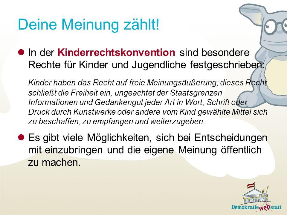 In der Kinderrechtskonvention sind besondere Rechte für Kinder und Jugendliche festgeschrieben: Kinder haben das Recht auf freie Meinungsäußerung; die
