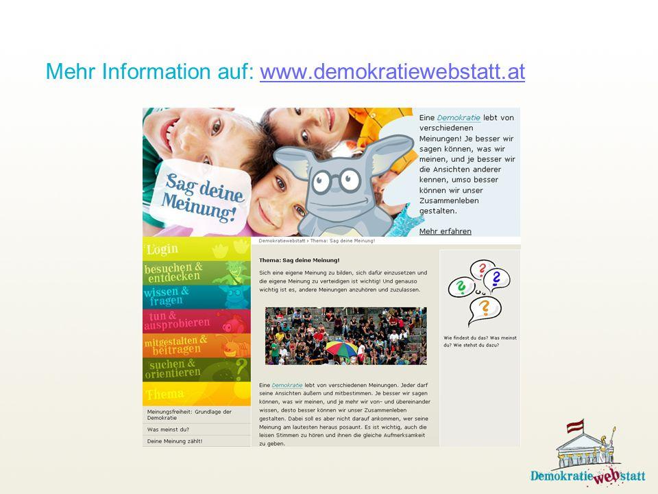 Mehr Information auf: www.demokratiewebstatt.atwww.demokratiewebstatt.at