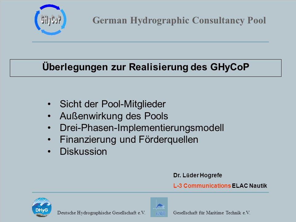 German Hydrographic Consultancy Pool Deutsche Hydrographische Gesellschaft e.V.Gesellschaft für Maritime Technik e.V. Überlegungen zur Realisierung de