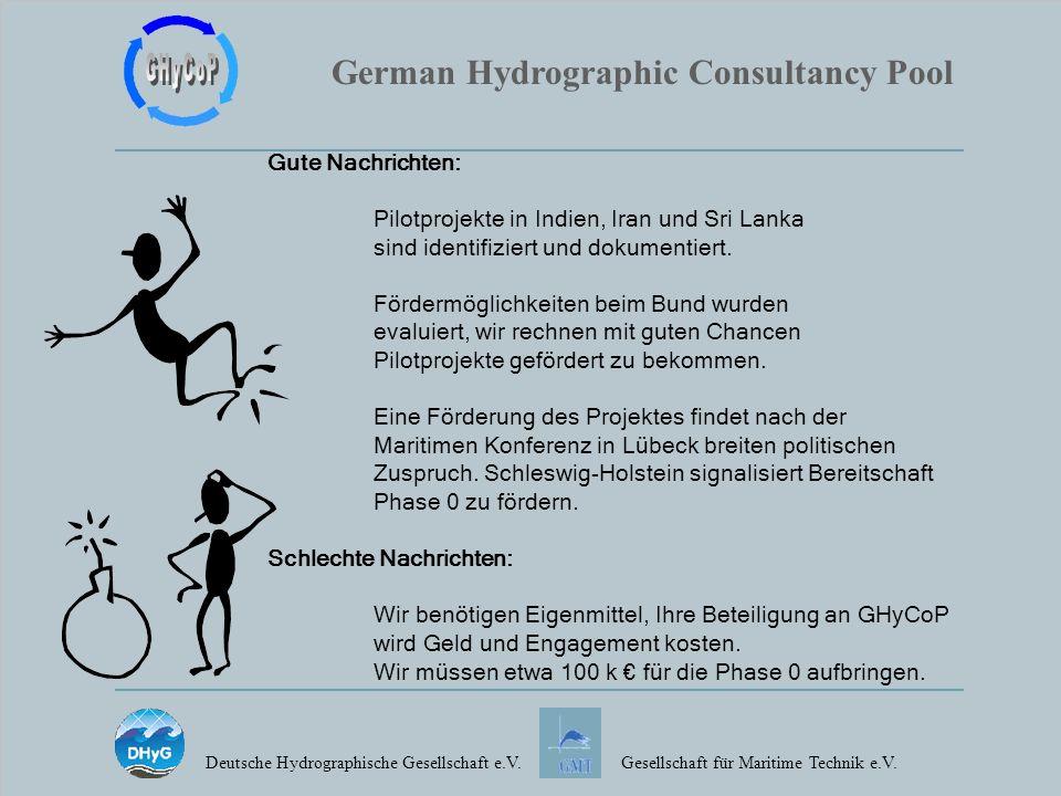 German Hydrographic Consultancy Pool Deutsche Hydrographische Gesellschaft e.V.Gesellschaft für Maritime Technik e.V. Gute Nachrichten: Pilotprojekte