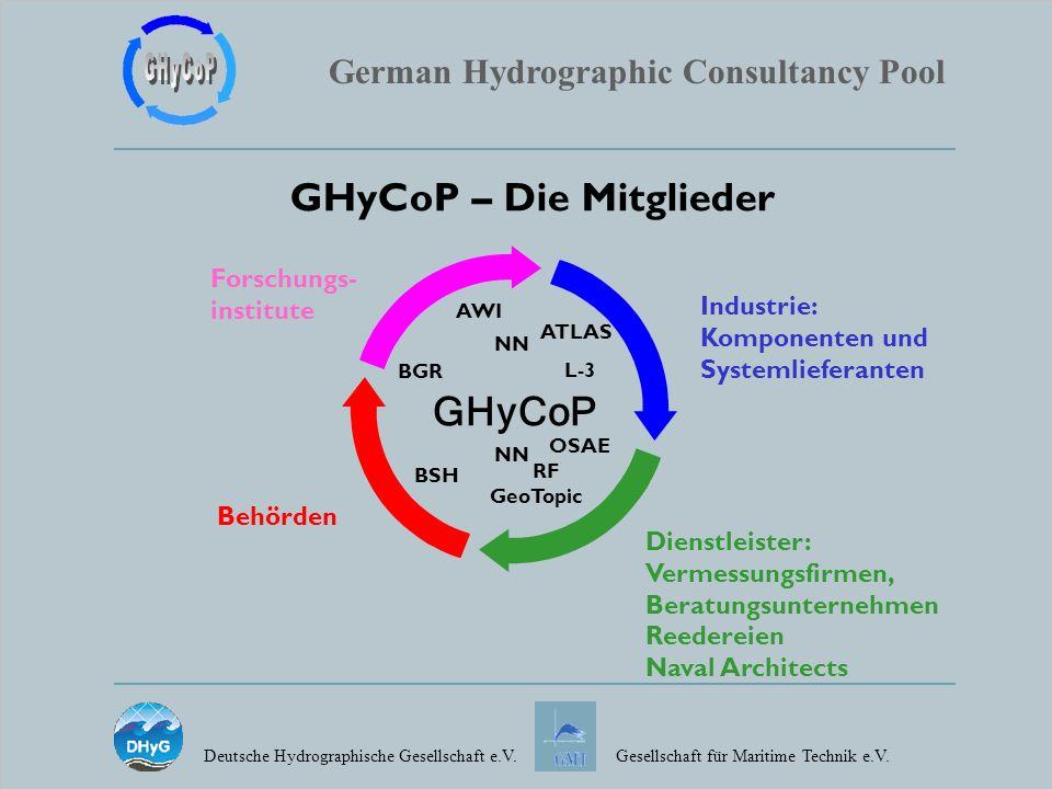 German Hydrographic Consultancy Pool Deutsche Hydrographische Gesellschaft e.V.Gesellschaft für Maritime Technik e.V. GHyCoP – Die Mitglieder Behörden