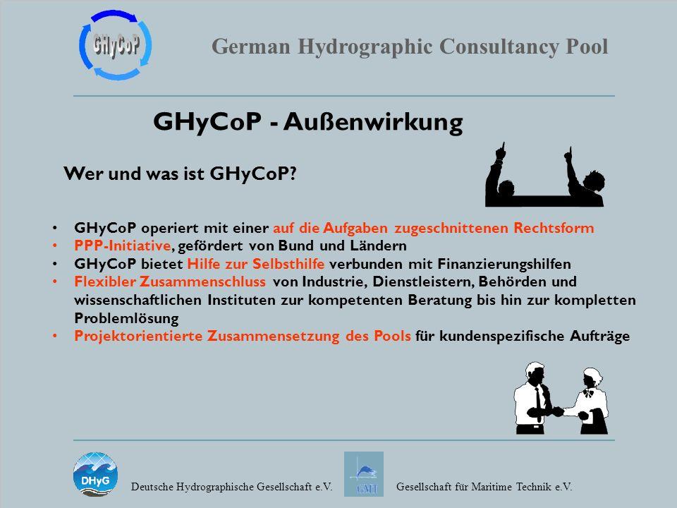 German Hydrographic Consultancy Pool Deutsche Hydrographische Gesellschaft e.V.Gesellschaft für Maritime Technik e.V. GHyCoP - Außenwirkung Wer und wa