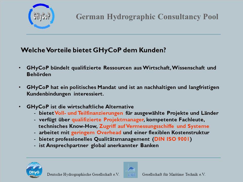 German Hydrographic Consultancy Pool Deutsche Hydrographische Gesellschaft e.V.Gesellschaft für Maritime Technik e.V. Welche Vorteile bietet GHyCoP de