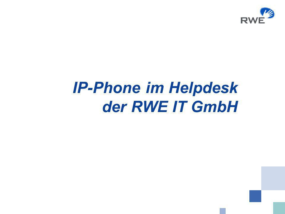 RWE IT GmbH 11.01.2008: rwe_2008_helpdesk_ip_phone.ppt 12 Vielen Dank RWE IT GmbH Ralph Ballhausen -ralph.ballhausen@rwe.com Jörg de Brün-joerg_de.bruen@rwe.com