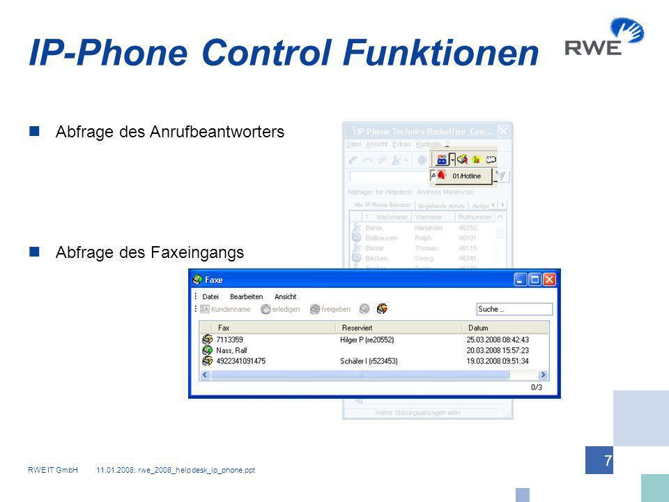 RWE IT GmbH 11.01.2008: rwe_2008_helpdesk_ip_phone.ppt 8 IP-Phone Control Funktionen Notschaltung um Backoffice Gruppen temporär für die Callannahme im Helpdesk zu aktivieren.