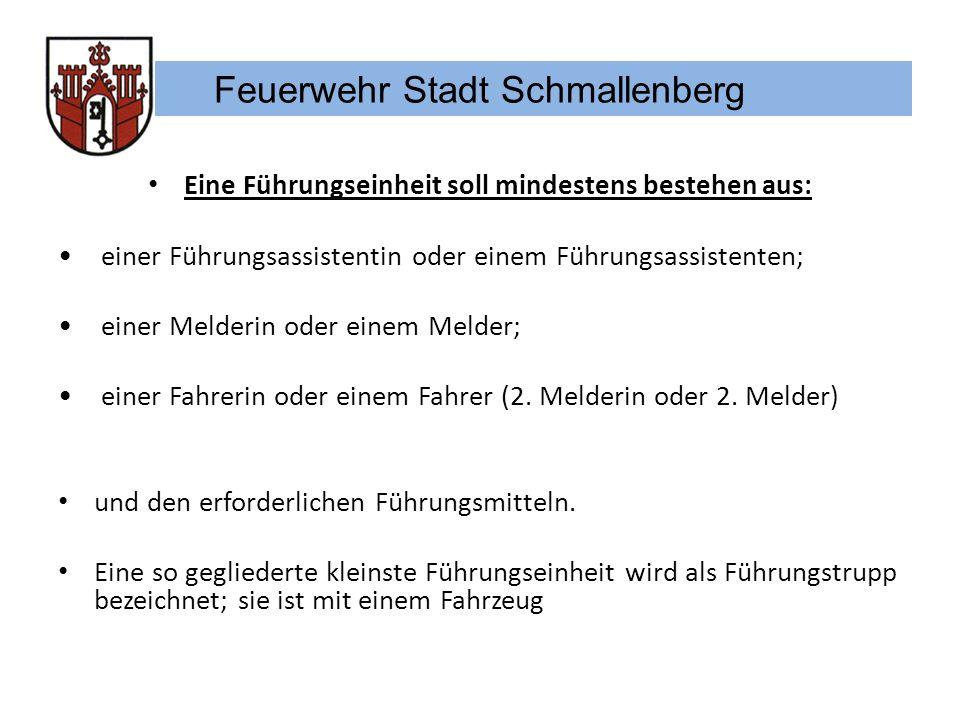 Feuerwehr Stadt Schmallenberg Eine Führungseinheit soll mindestens bestehen aus: einer Führungsassistentin oder einem Führungsassistenten; einer Melde