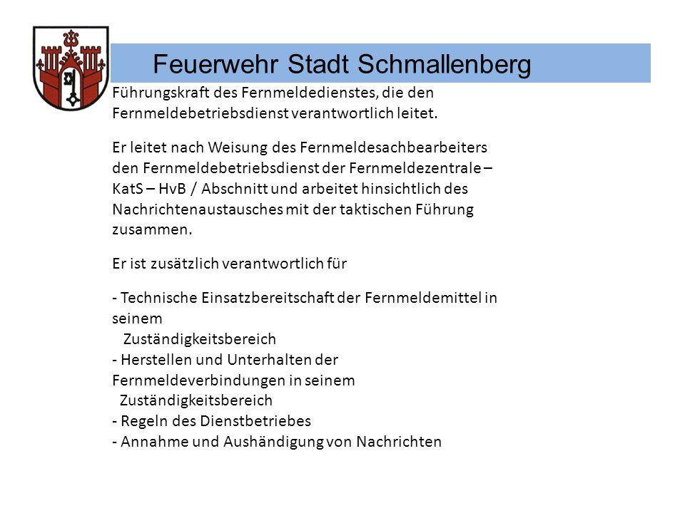 Feuerwehr Stadt Schmallenberg Führungskraft des Fernmeldedienstes, die den Fernmeldebetriebsdienst verantwortlich leitet. Er leitet nach Weisung des F