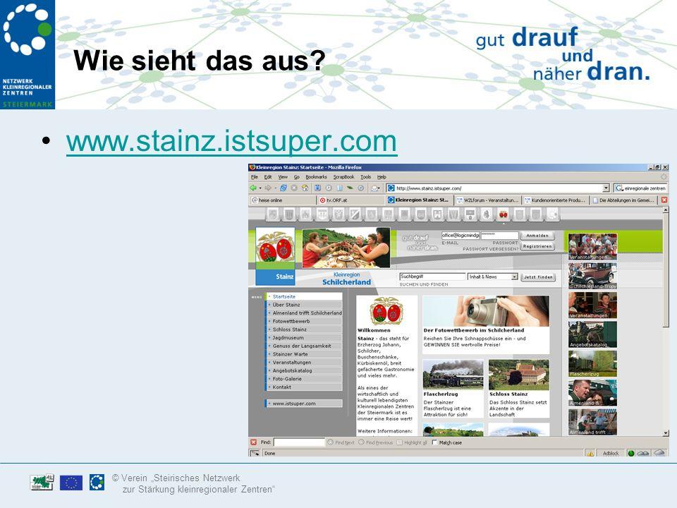 © Verein Steirisches Netzwerk zur Stärkung kleinregionaler Zentren Was wird auf Stainz.istsuper.com geboten.