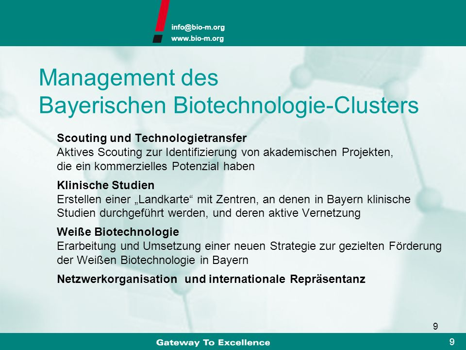 info@bio-m.org www.bio-m.org 8 8 Finanzierung Identifizierung innovativer Unternehmens- konzepte in der bayerischen Life-Science- Szene Investitionen